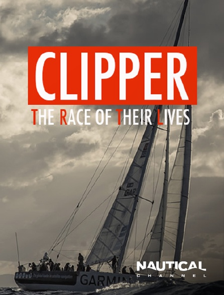 Nautical Channel - CLIPPER: The Race of their Lives