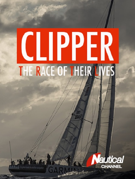 Nautical Channel - Clipper : the Race of Their Lives