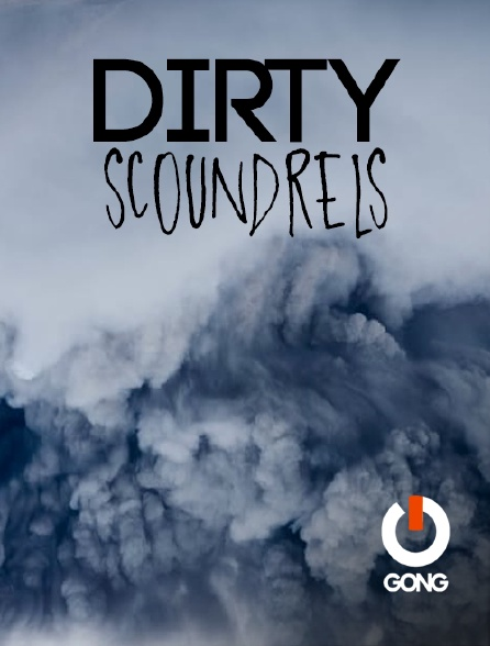 GONG - Dirty Scoundrels
