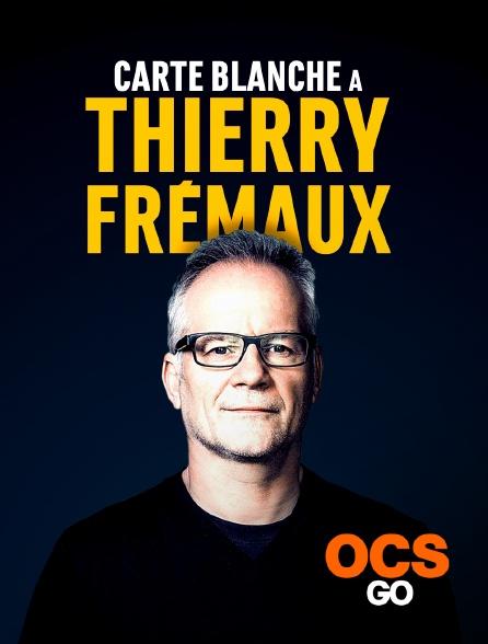 OCS Go - Carte blanche à Thierry Frémaux
