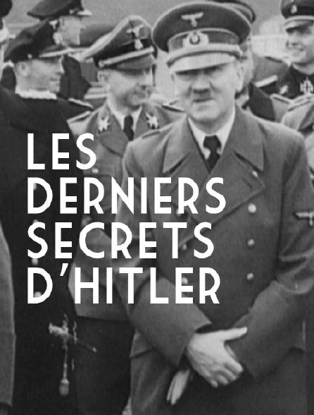 Les derniers secrets d'Hitler