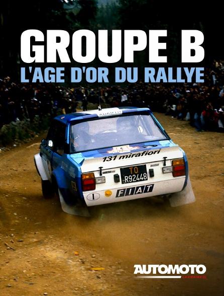 Automoto - Groupe B : L'âge d'or du rallye