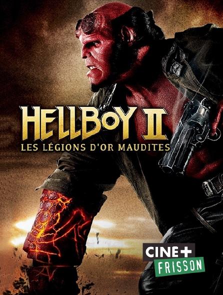 Ciné+ Frisson - Hellboy II : les légions d'or maudites