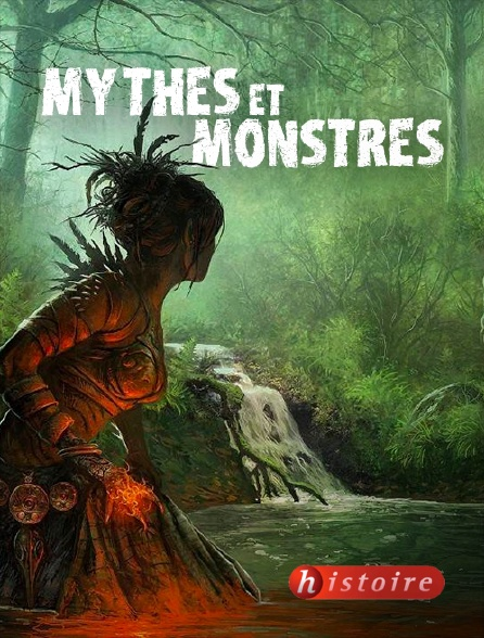 Histoire - Mythes et monstres