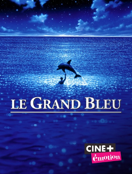 Ciné+ Emotion - Le grand bleu (version longue)