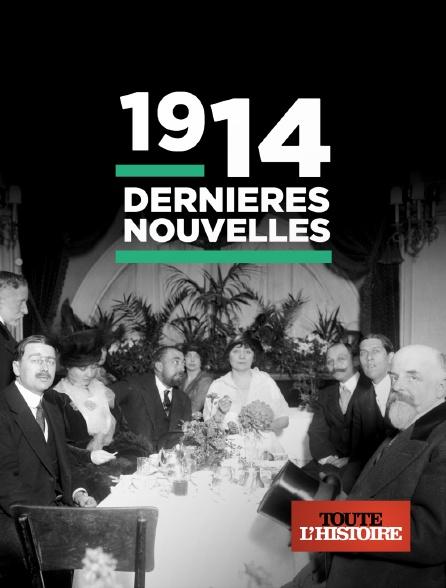 Toute l'histoire - 1914, dernières nouvelles
