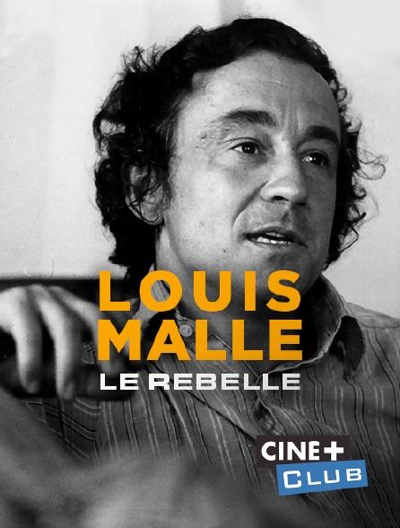 Ciné+ Club - Louis Malle, le rebelle
