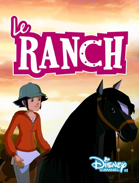 Disney Channel +1 - Le ranch
