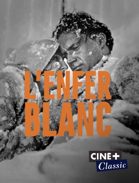 Ciné+ Classic - L'enfer blanc