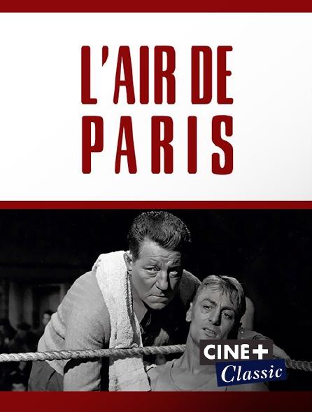 Ciné+ Classic - L'air de Paris