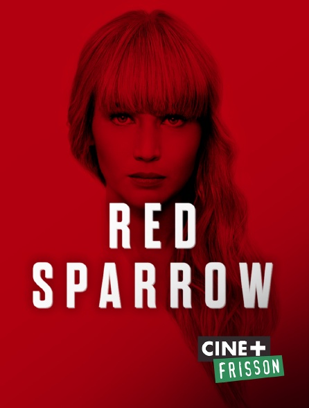Ciné+ Frisson - Red Sparrow