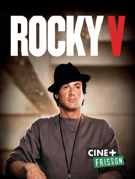 Ciné+ Frisson - Rocky V