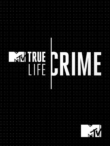 MTV - True Crime Life