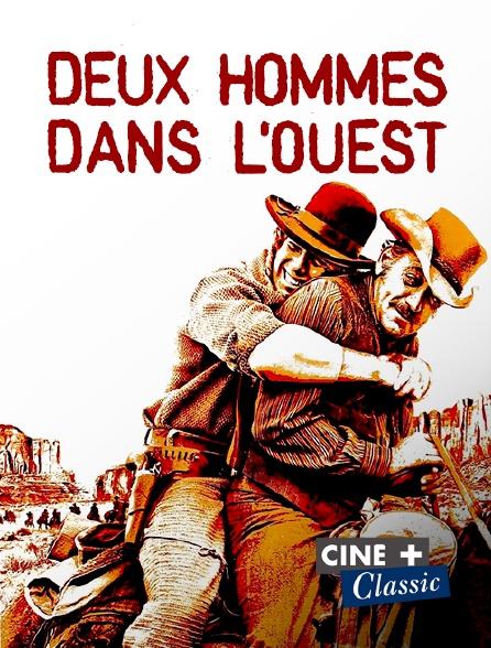 Ciné+ Classic - Deux hommes dans l'Ouest