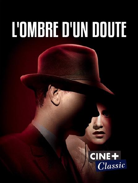 Ciné+ Classic - L'ombre d'un doute