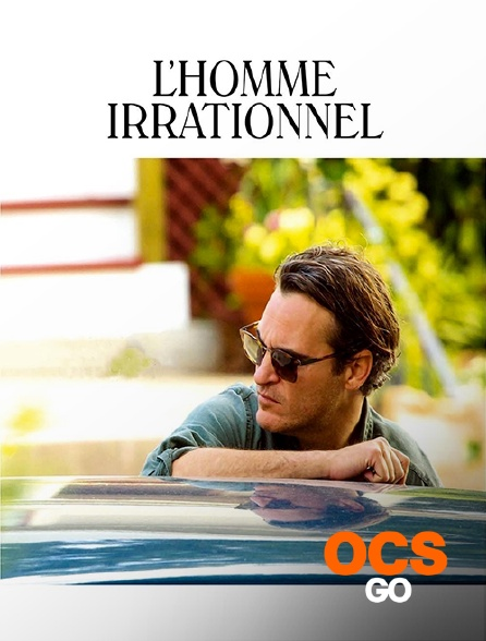 OCS Go - L'homme irrationnel