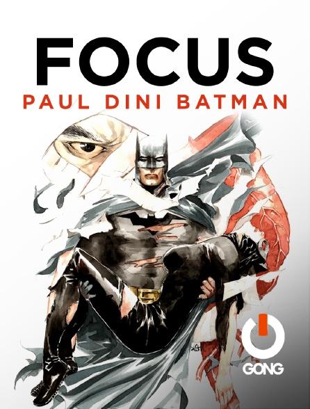 GONG - Focus Paul Dini Batman Gong Fr