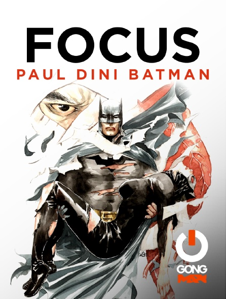 GONG Max - Focus Paul Dini Batman Gong Fr