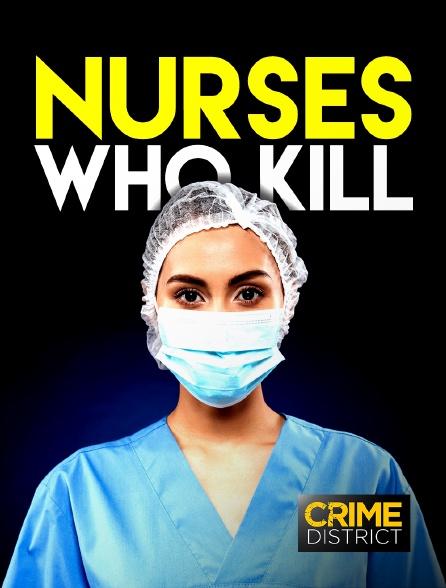 Crime District - Nurses Who Kill