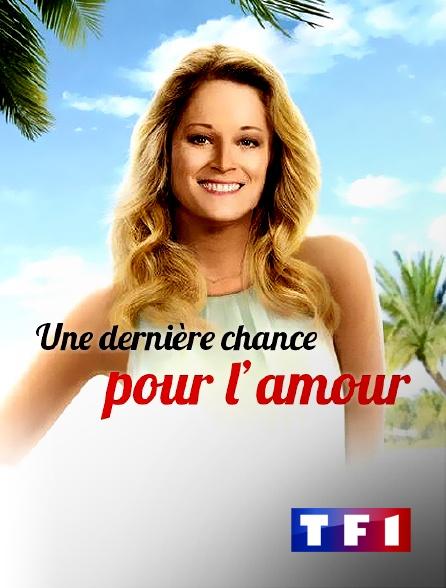 TF1 - Une dernière chance pour l'amour