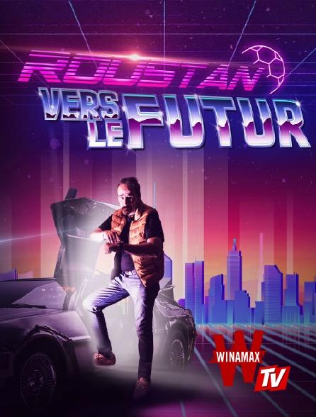 Winamax TV - Roustan Vers Le Futur