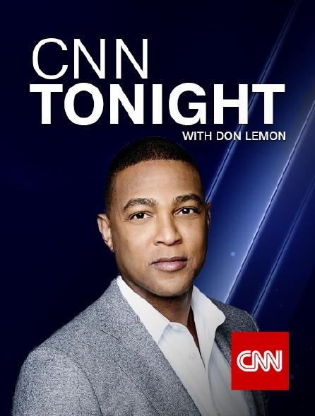 CNN - CNN Tonight with Don Lemon