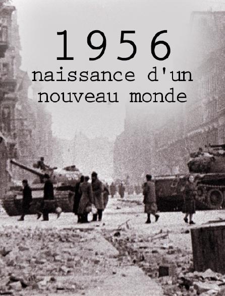 1956, naissance d'un nouveau monde