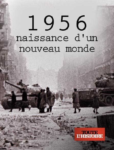 Toute l'histoire - 1956, naissance d'un nouveau monde