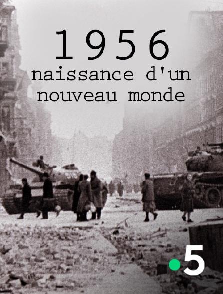 France 5 - 1956, naissance d'un nouveau monde