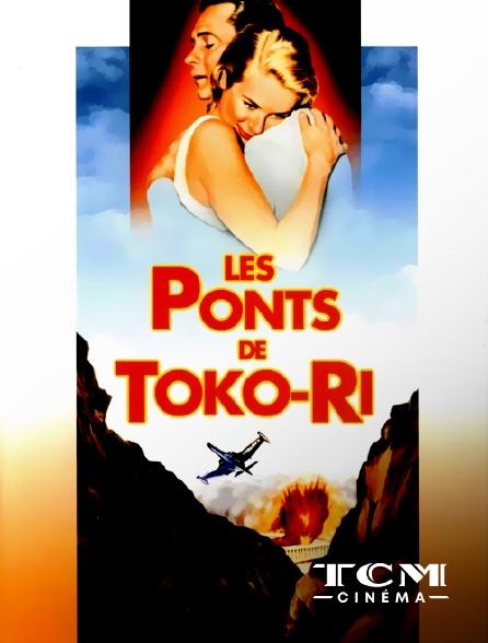 TCM Cinéma - Les ponts de Toko-Ri