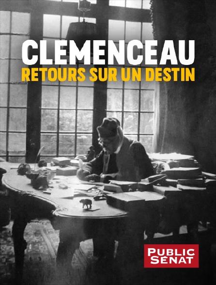 Public Sénat - Clemenceau, retours sur un destin