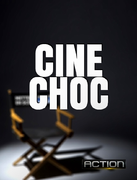 Action - Ciné choc