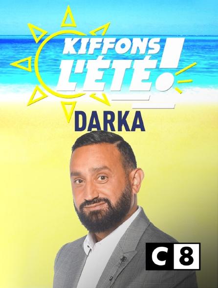 C8 - Kiffons l'été ! Darka