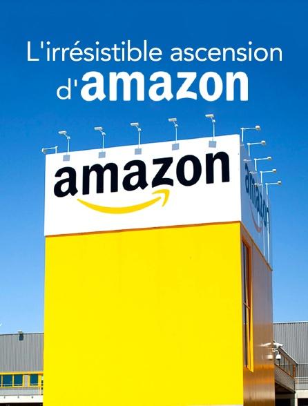 L'irrésistible ascension d'Amazon