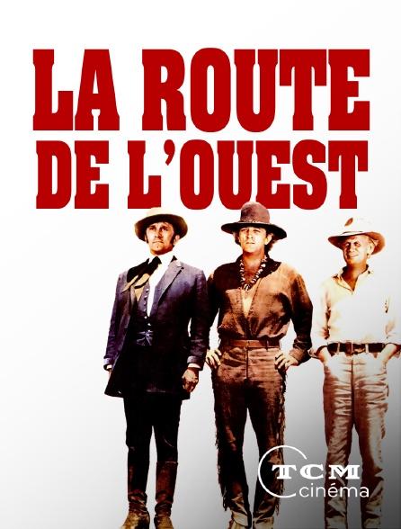 TCM Cinéma - La route de l'Ouest