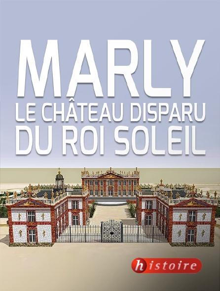 Histoire - Marly, le château disparu du Roi Soleil