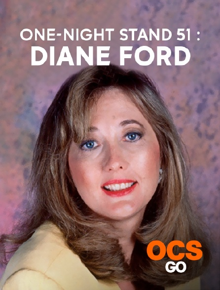 OCS Go - One-Night Stand 51 : Diane Ford