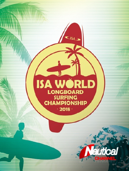 Nautical Channel - Isa World Longboard Surfing Championship 2018