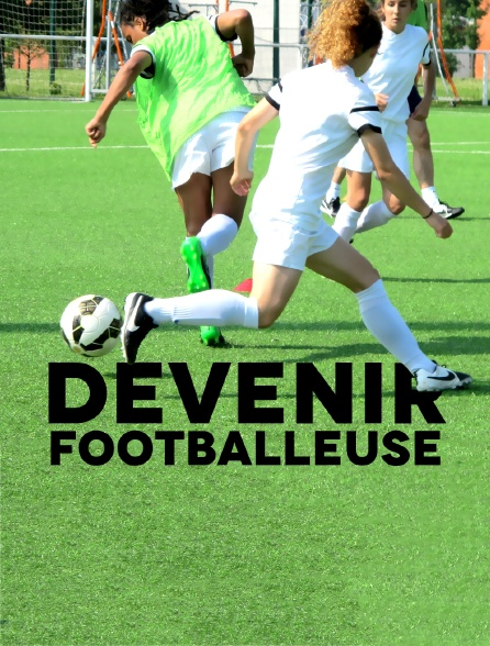 Devenir footballeuse