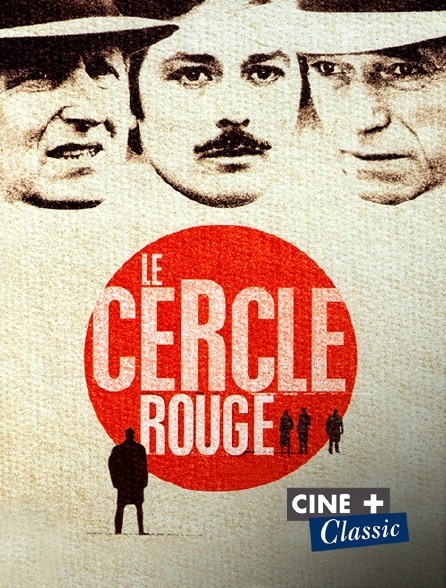 Ciné+ Classic - Le cercle rouge