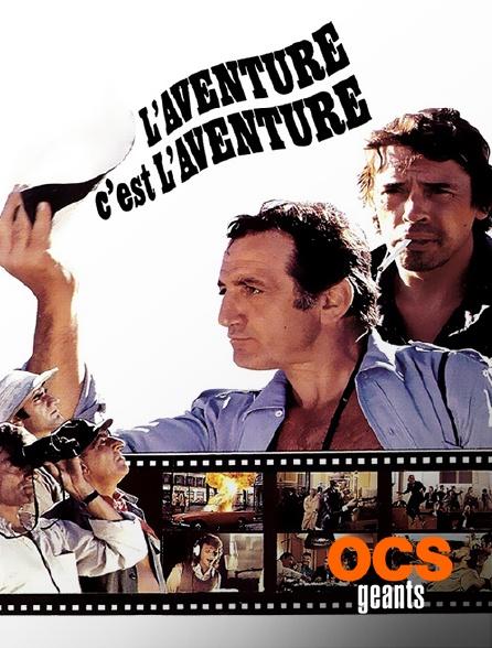 OCS Géants - L'aventure, c'est l'aventure