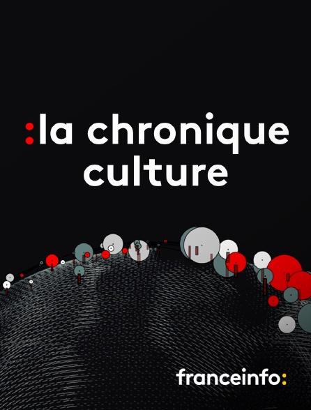 franceinfo: - La chronique culture
