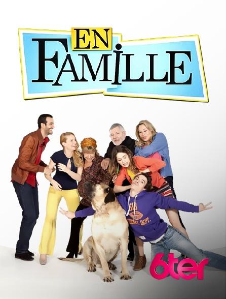 6ter - En famille