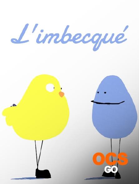 OCS Go - L'imbecqué