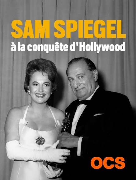 OCS - Sam Spiegel, à la conquête d'Hollywood