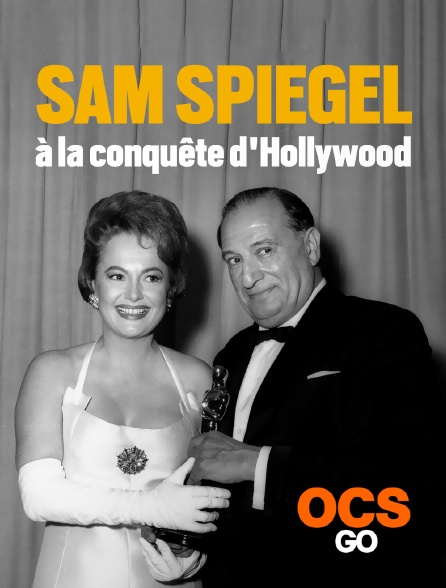 OCS Go - Sam Spiegel, à la conquête d'Hollywood