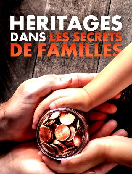 Héritages, dans les secrets de famille