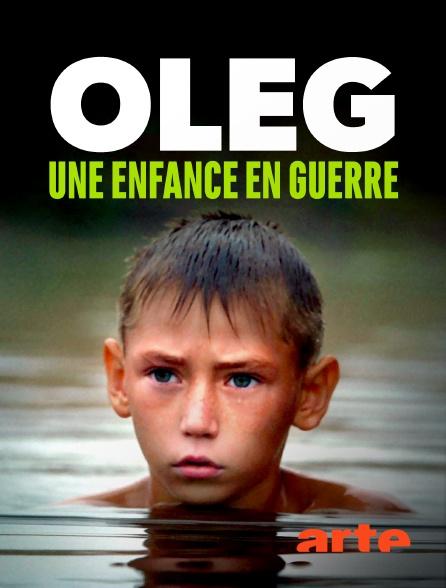 Arte - Oleg, une enfance en guerre