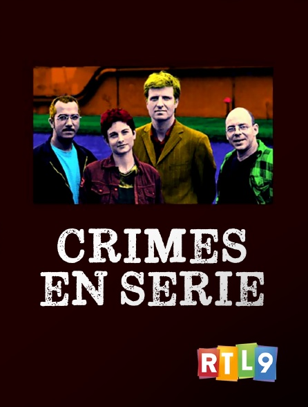 RTL 9 - Crimes en série