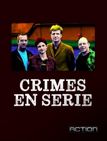 Action - Crimes en série